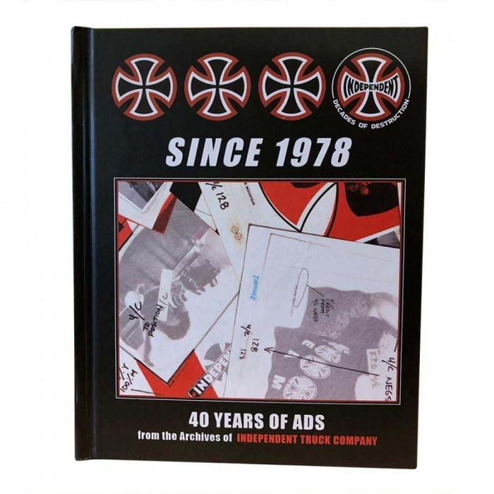 Indy Independent Trucks Book Since 1978 - 40 Years of Ads