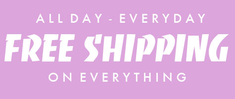 Free Shipping on everything all the time