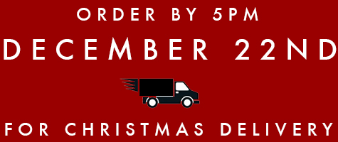 order by 5pm December 22nd for Xmas Delivery
